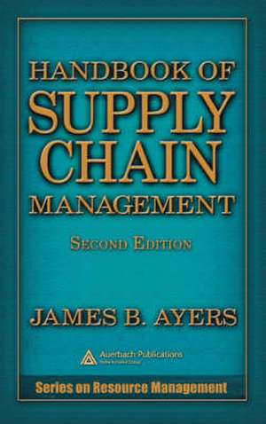 Handbook of Supply Chain Management de Playa del Rey, California, USA) Ayers, James B. (CGR Management Consultants LLC