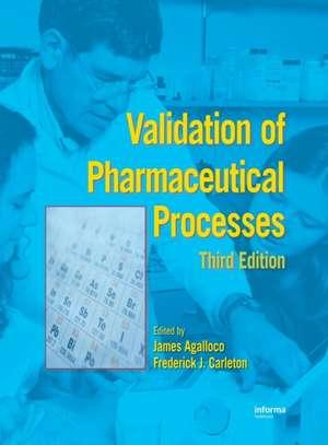 Validation of Pharmaceutical Processes de Frederick J. Carleton