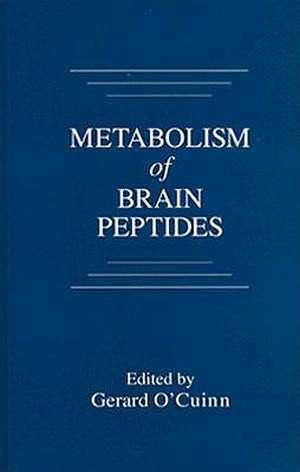 Metabolism of Brain Peptides de Gerard O'Cuinn