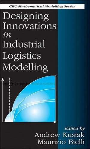 Designing Innovations in Industrial Logistics Modelling de Andrew Kusiak