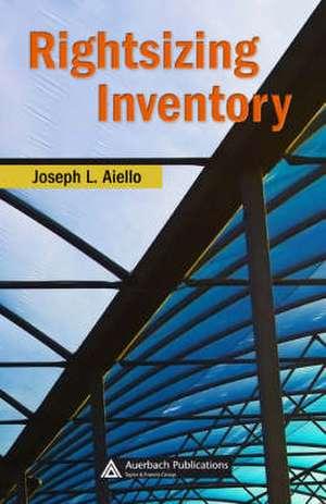 Rightsizing Inventory de Joseph L. Aiello