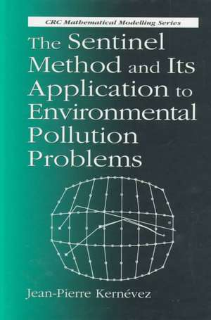 The Sentinel Method and Its Application to Environmental Pollution Problems de Jean-Pierre Kernevez