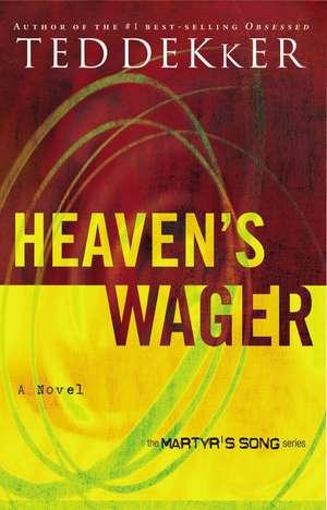 Heaven's Wager de Ted Dekker