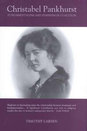 Christabel Pankhurst – Fundamentalism and Feminism  in Coalition de Timothy Larsen