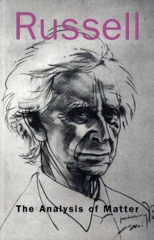 Russell, B: The Analysis of Matter de Bertrand Russell