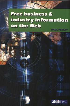 Free Business and Industry Information on the Web de Paul Pedley