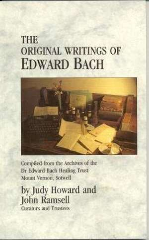 The Original Writings of Edward Bach de Edward Bach