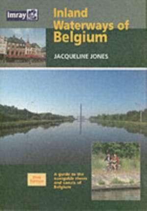 Inland Waterways of Belgium de Jacqueline Jones