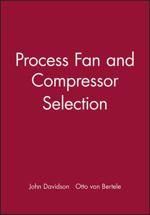 Process Fan and Compressor Selection de John Davidson