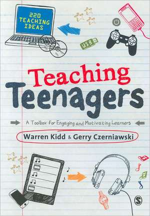 Teaching Teenagers: A Toolbox for Engaging and Motivating Learners de Warren Kidd