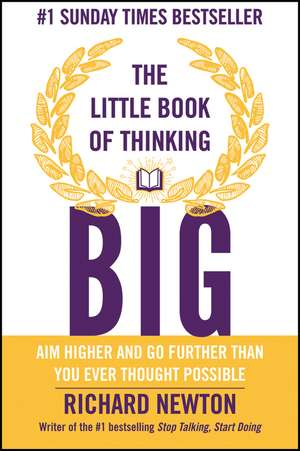 The Little Book of Thinking Big de Richard Newton