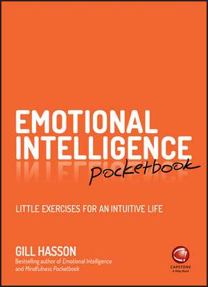 Emotional Intelligence Pocketbook: Little Exercises for an Intuitive Life de Gill Hasson