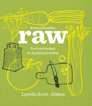 Fresh & Healthy: Raw
