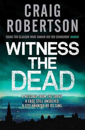Witness the Dead de Craig Robertson