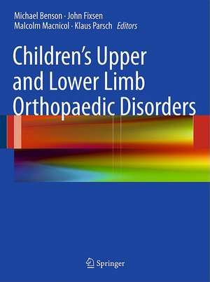 Children's Upper and Lower Limb Orthopaedic Disorders de Michael K. D. Benson