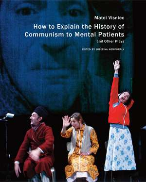 How to Explain the History of Communism to Mental Patients and Other Plays