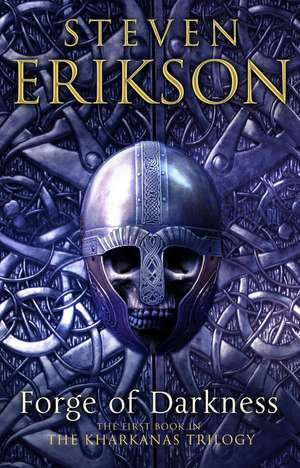 The Forge of Darkness de Steven Erikson