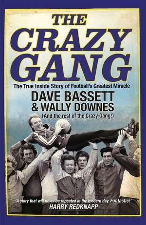 The Crazy Gang:  10th Anniversary Edition de Dave Bassett