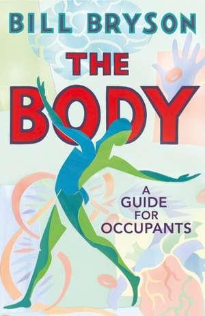 The Body: A Guide for Occupants de Bill Bryson