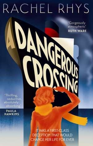 Rhys, R: Dangerous Crossing de Rachel Rhys