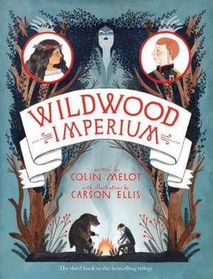 The Wildwood Chronicles 3. Wildwood Imperium