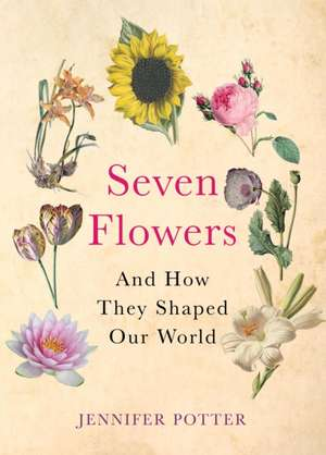 Seven Flowers de Jennifer Potter