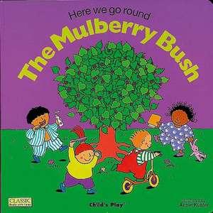 Here We Go Round the Mulberry Bush de Annie Kubler