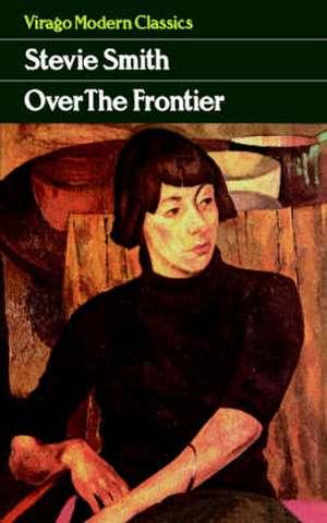 Over The Frontier de Stevie Smith