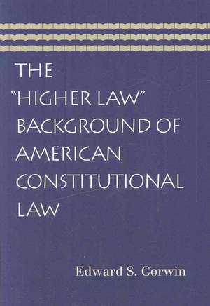 Higher Law Background of American Constitutional Law imagine