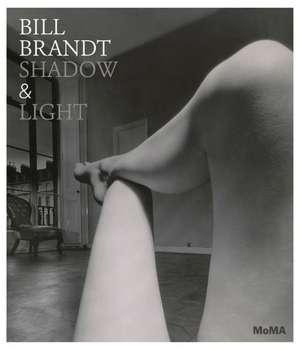 Bill Brandt:  Shadow & Light de Sarah Hermanson Meister