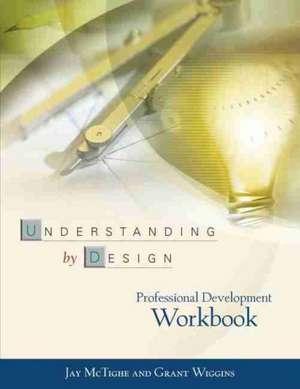 Understanding by Design Professional Development Workbook de Jay McTighe