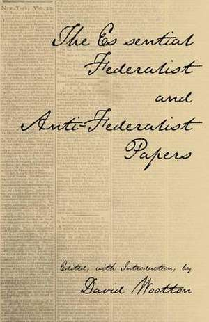 The Essential Federalist and Anti-Federalist Papers imagine