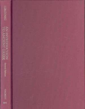 An Introduction to Ancient Greek: A Literary Approach de C. A. E. Luschnig