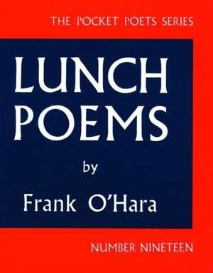 Lunch Poems de Frank O'Hara