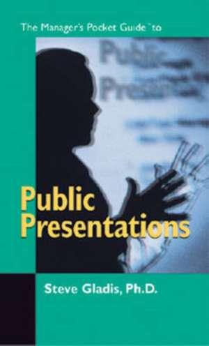 The Managers Pocket Guide to Public Presentations de Gladis Steve