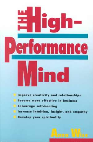 The High-Performance Mind de Anna Wise