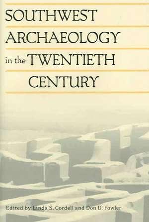 Southwest Archaeology in the Twentieth Century de Linda S Cordell