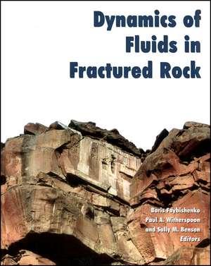 Dynamics of Fluids in Fractured Rock de Boris Faybishenko