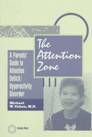 The Attention Zone de Michael W. Cohen