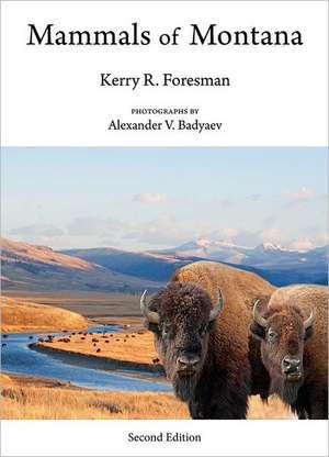 Mammals of Montana de Kerry R. Foresman
