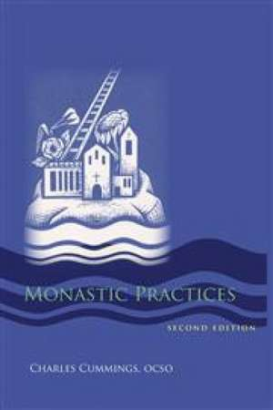Monastic Practices de Charles Cummings