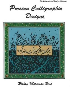 Persian Calligraphic Designs de Reid