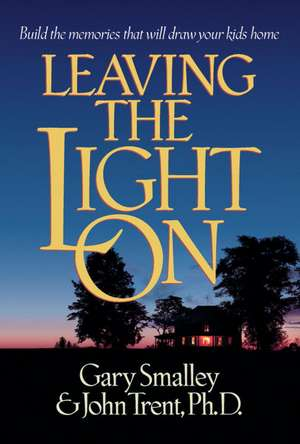 Leaving the Light on de Gary Smalley