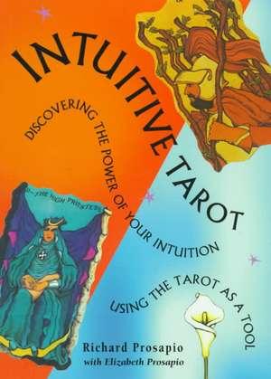 Intuitive Tarot de Richard Prosapio