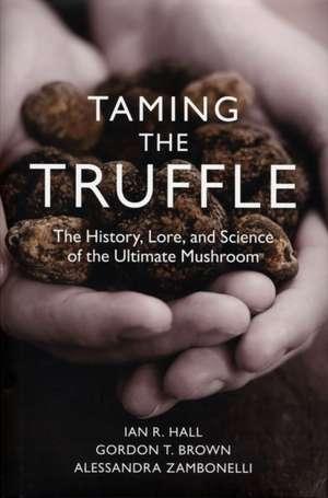 Taming the Truffle de Ian R. Hall