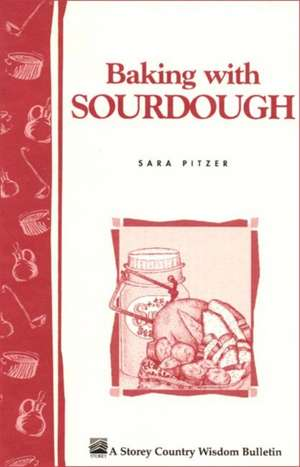 Baking with Sourdough de Sara Pitzer