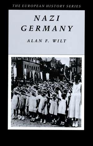 Nazi Germany de Alan F. Wilt