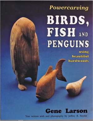 Powercarving Birds, Fish and Penguins imagine