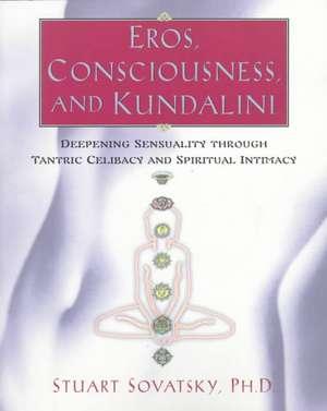 Eros  Consciousness  And Kundalini