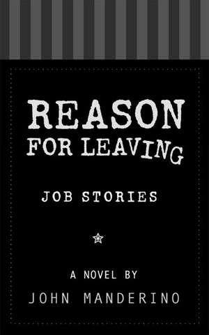Reason for Leaving:  Job Stories de John Manderino